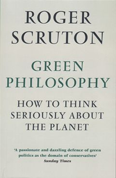 Green Philosophy. How to Think Seriously About the Planet