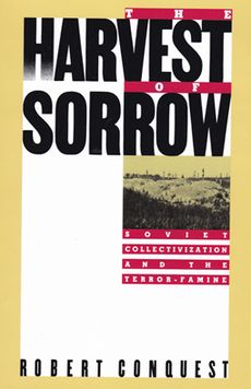 The Harvest of Sorrow. Soviet Collectivization and the Terror-Famine