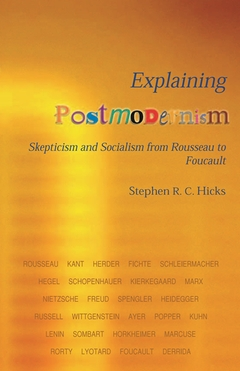 Explaining Postmodernism. Skepticism and Socialism from Rousseau to Foucault