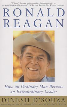 Ronald Reagan. How an  Ordinary man became an Extraordinary Leader