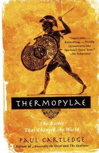 Thermopylae - The Battle That Changed the World
